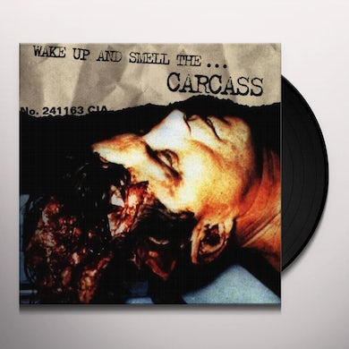 WAKE UP & SMELL THE CARCASS Vinyl Record