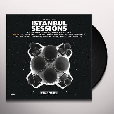 Ilhan Ersahin ISTANBUL SESSIONS SOLAR PLEXUS Vinyl Record