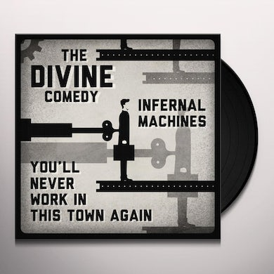 The Divine Comedy INFERNAL MACHINES / YOU'LL NEVER WORK IN THIS TOWN Vinyl Record