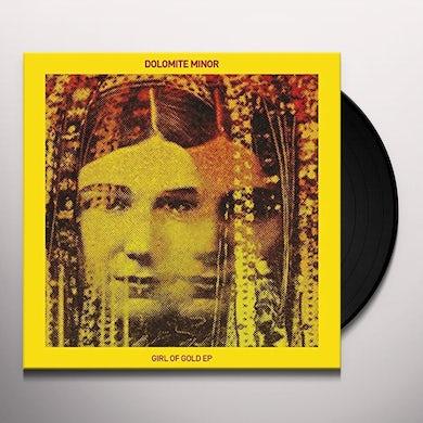 DOLOMITE MINOR GIRL OF GOLD EP Vinyl Record