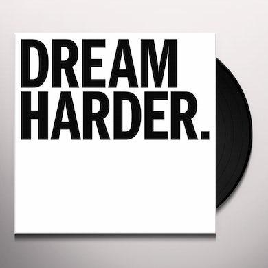 DREAM HARDER Vinyl Record