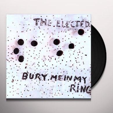 Elected BURY ME IN MY RINGS Vinyl Record