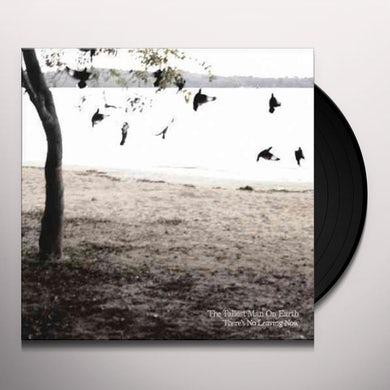 The Tallest Man On Earth THERE'S NO LEAVING NOW Vinyl Record