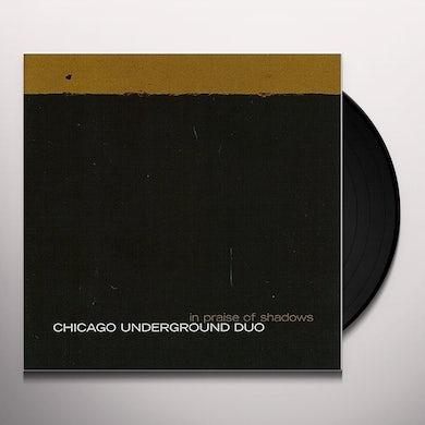 Chicago Underground Duo IN PRAISE OF SHADOWS Vinyl Record