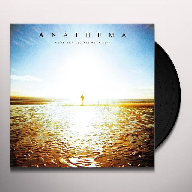 Anathema WE'RE HERE BECAUSE WE'RE HERE: 10TH YEAR Vinyl Record
