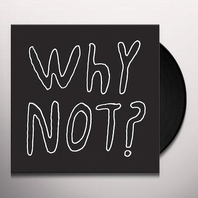 Why Not? Vinyl Record