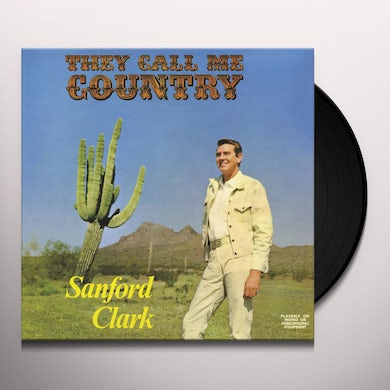 Sanford Clark THEY CALL ME COUNTRY Vinyl Record