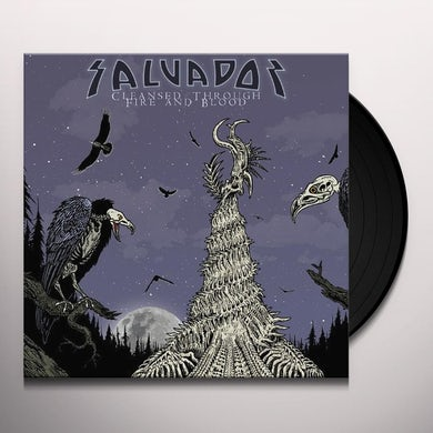 Salvador CLEANSED THROUGH FIRE & BLOOD Vinyl Record