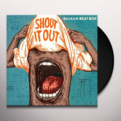 Balkan Beat Box SHOUT IT OUT Vinyl Record