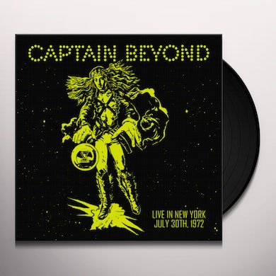 Captain Beyond LIVE IN NEW YORK: JULY 30TH 1972 Vinyl Record