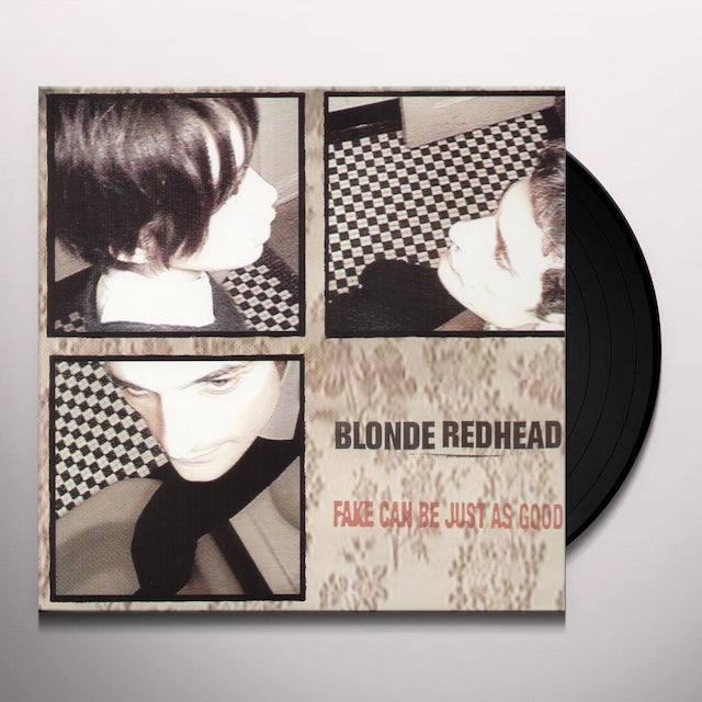 Blonde Redhead FAKE CAN BE JUST AS GOOD Vinyl Record