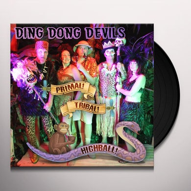 DING DONG DEVILS PRIMAL TRIBAL HIGHBALL Vinyl Record