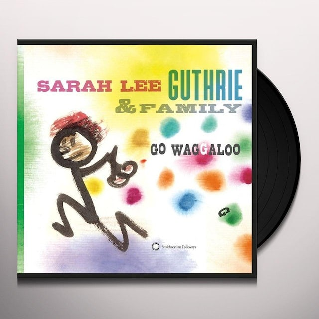 Sarah Lee Guthrie & Family GO WAGGALOO Vinyl Record