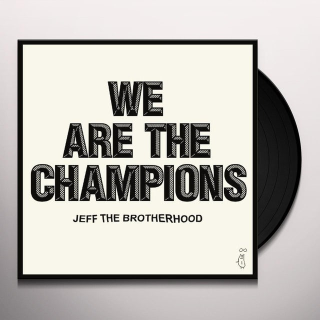 Jeff The Brotherhood WE ARE THE CHAMPIONS Vinyl Record