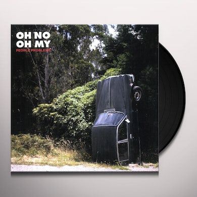 Oh No Oh My PEOPLE PROBLEMS Vinyl Record