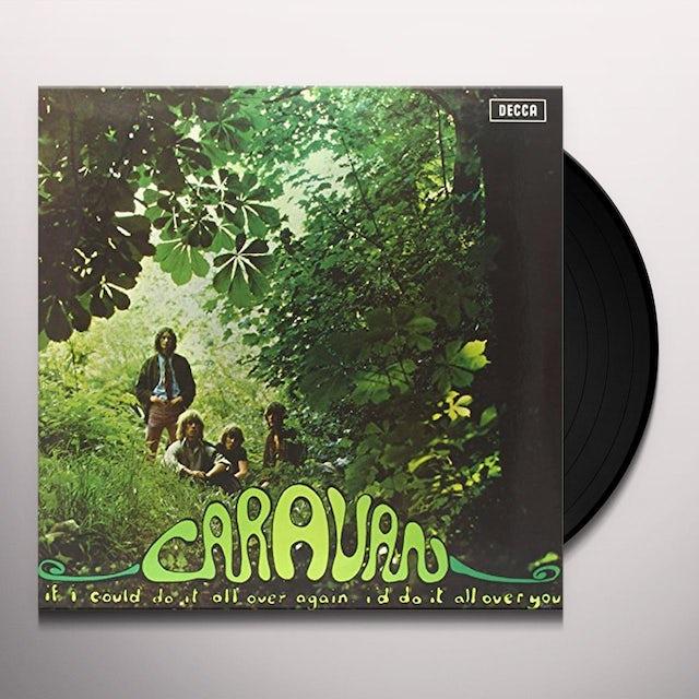 Caravan IF I'D DO IT ALL AGAIN I'D DO IT ALL OVER YOU Vinyl Record