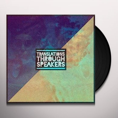 Translations Through Speakers (LP) Vinyl Record