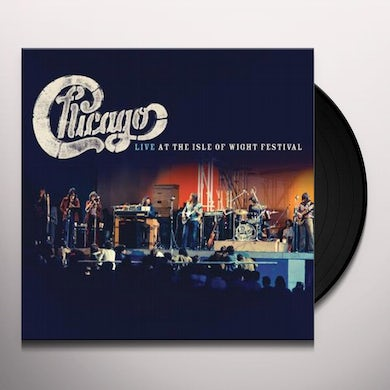 Chicago LIVE AT THE ISLE OF WIGHT FESTIVAL Vinyl Record