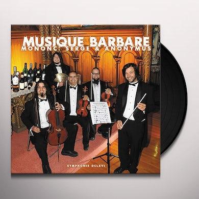 Serge Mononc & Anonymus MUSIQUE BARBARE Vinyl Record