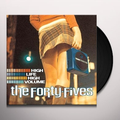 Forty-Fives HIGH LIFE HIGH VOLUME Vinyl Record