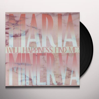Maria Minerva WILL HAPPINESS FIND ME Vinyl Record