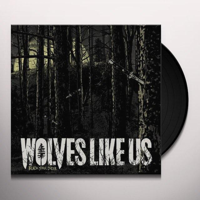 Wolves Like Us BLACK SOUL CHOIR Vinyl Record