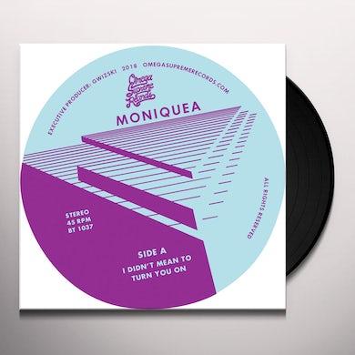 MONIQUEA I DIDN'T MEAN TO TURN YOU ON / BREAK NO HEARTS Vinyl Record