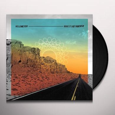 MILLIMETRIK MAKE IT LAST FOREVER Vinyl Record