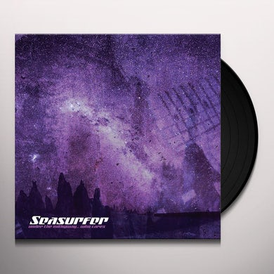 SEASURFER UNDER THE MILKYWAY WHO CARES? Vinyl Record