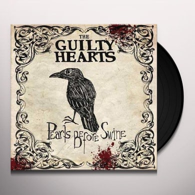 GUILTY HEARTS PEARLS BEFORE SWINE Vinyl Record