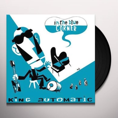KING AUTOMATIC IN THE BLUE CORNER Vinyl Record