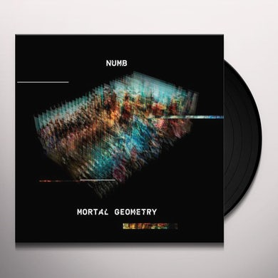 Numb MORTAL GEOMETRY Vinyl Record