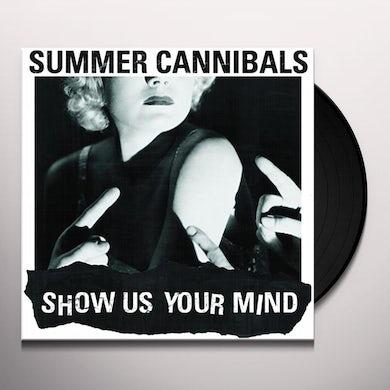 Summer Cannibals SHOW US YOUR MIND Vinyl Record