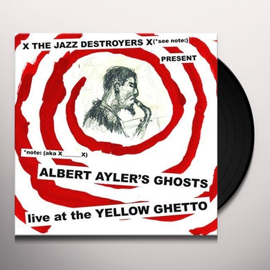 ALBERT AYLER'S GHOSTS LIVE AT THE YELLOW GHETTO Vinyl Record