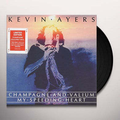 Kevin Ayers CHAMPAGNE & VALIUM / MY SPEEDING HEART Vinyl Record