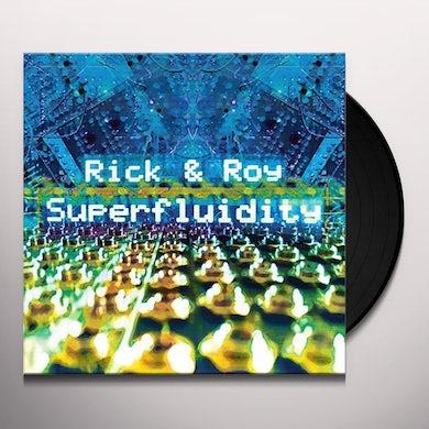 RICK & ROY SUPERFLUIDITY Vinyl Record