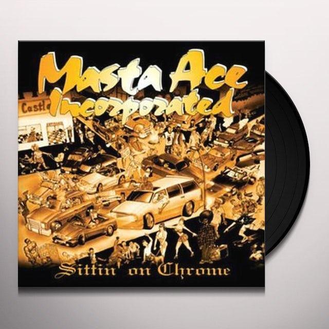 Masta Ace Incorporated SITTIN ON CHROME Vinyl Record - Limited Edition