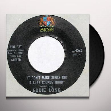 Eddie Long IT DONT MAKE SENSE BUT IT SURE SOUNDS GOOD Vinyl Record