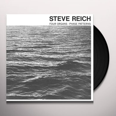 Steve Reich FOUR ORGANS / PHASE PATTERNS Vinyl Record