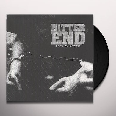 Bitter End GUILTY AS CHARGED Vinyl Record
