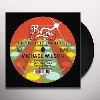 Michael Wilson Groove It To Your Body Vinyl Record