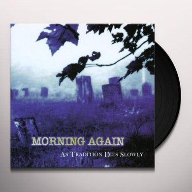 AS TRADITION DIES SLOWLY Vinyl Record