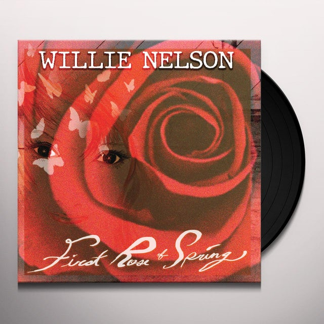 Willie Nelson FIRST ROSE OF SPRING Vinyl Record