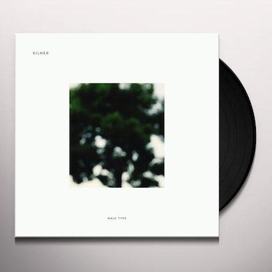 Kilner WALK TYPE Vinyl Record