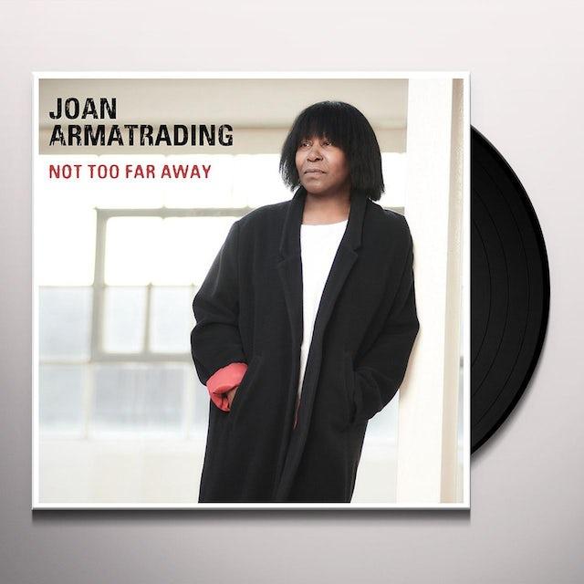 Joan Armatrading NOT TOO FAR AWAY Vinyl Record