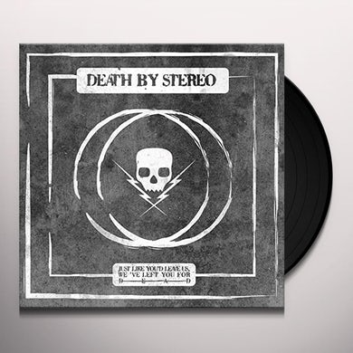 Death By Stereo JUST LIKE YOU'D LEAVE US WE'VE LEFT YOU FOR Vinyl Record