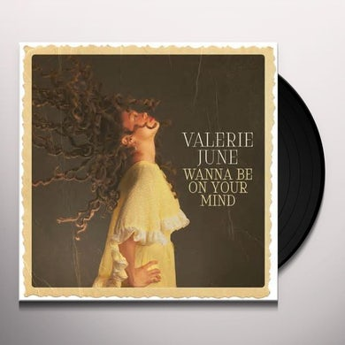 Valerie June WANNA BE ON YOUR MIND Vinyl Record
