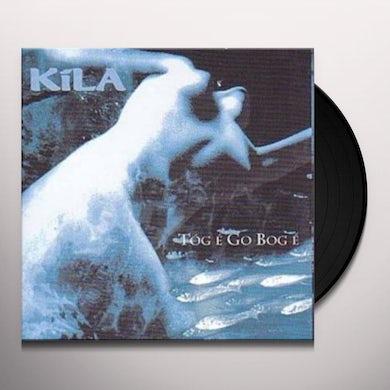 Kila TOG E GO BOG E Vinyl Record