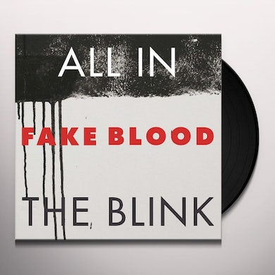 Fake Blood ALL IN THE BLINK Vinyl Record