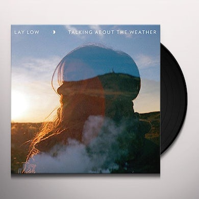 Lay Low TALKING ABOUT THE WEATHER Vinyl Record